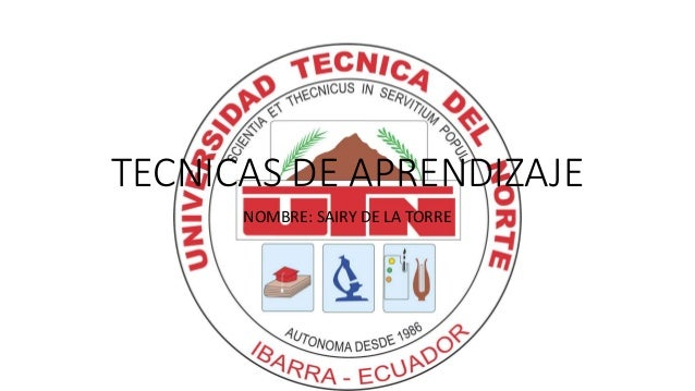 TECNICAS DE APRENDIZAJE NOMBRE: SAIRY DE LA TORRE