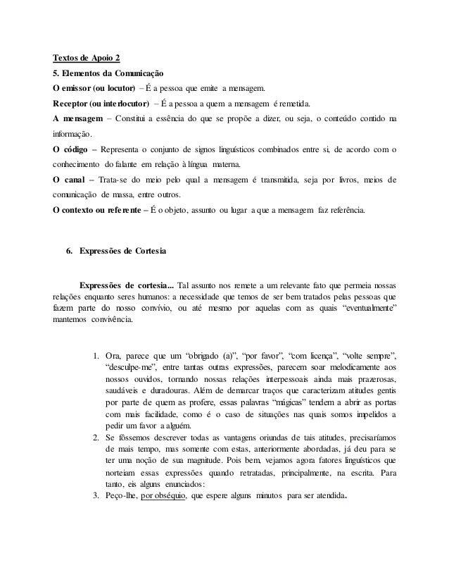 Textos de Apoio 2  5. Elementos da Comunicação  O emissor (ou locutor) – É a pessoa que emite a mensagem.  Receptor (ou in...