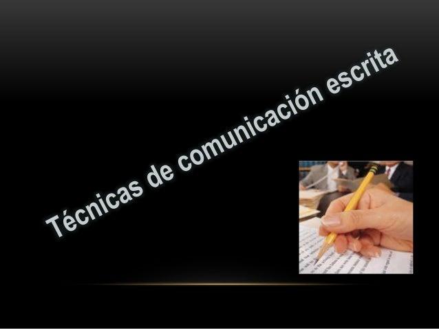 Técnicas de comunicación escrita<br />