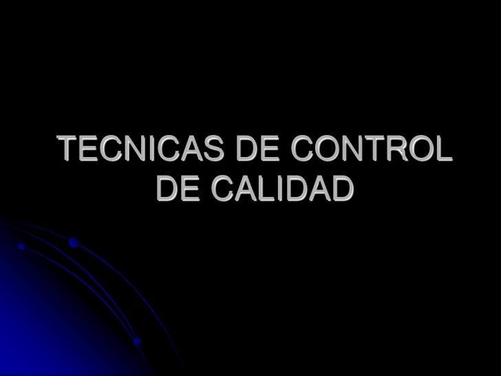 TECNICAS DE CONTROL DE CALIDAD<br />