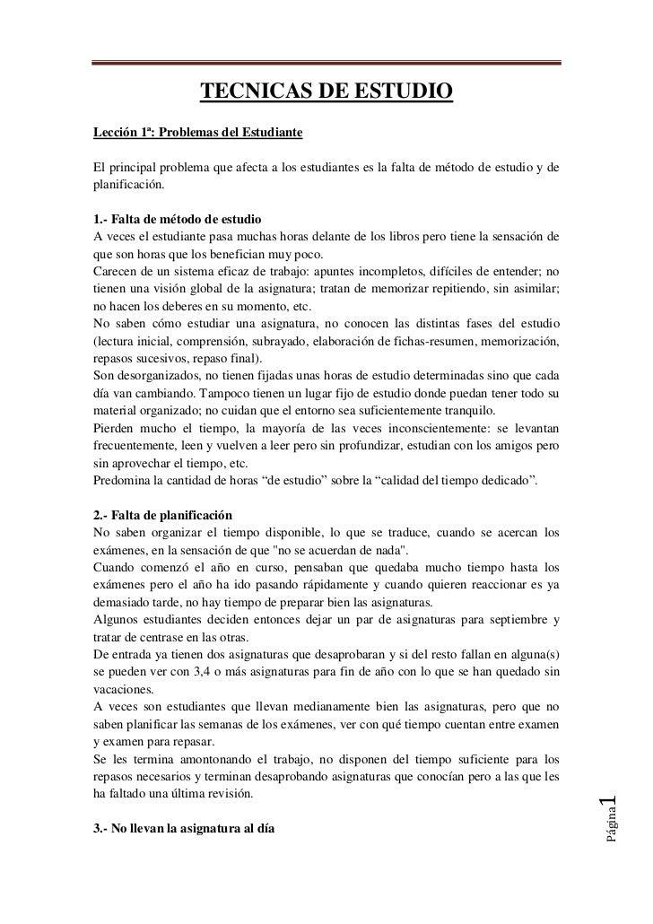TECNICAS DE ESTUDIOLección 1ª: Problemas del EstudianteEl principal problema que afecta a los estudiantes es la falta de m...