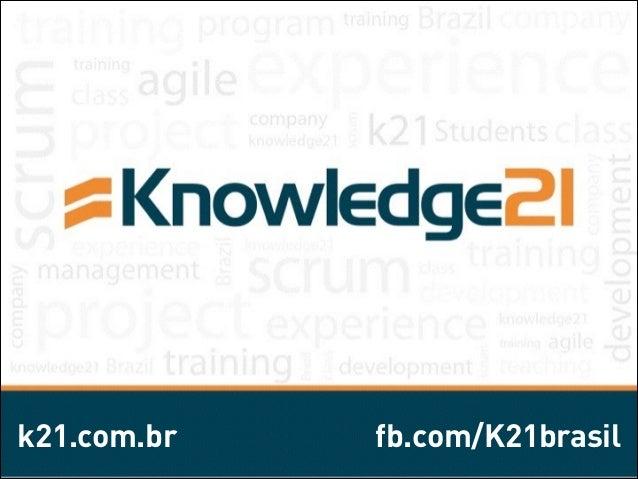 k21.com.br  fb.com/K21brasil