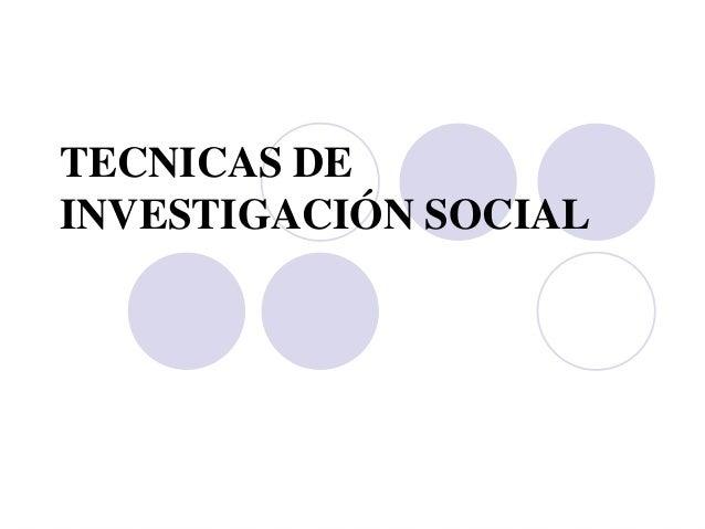 TECNICAS DEINVESTIGACIÓN SOCIAL