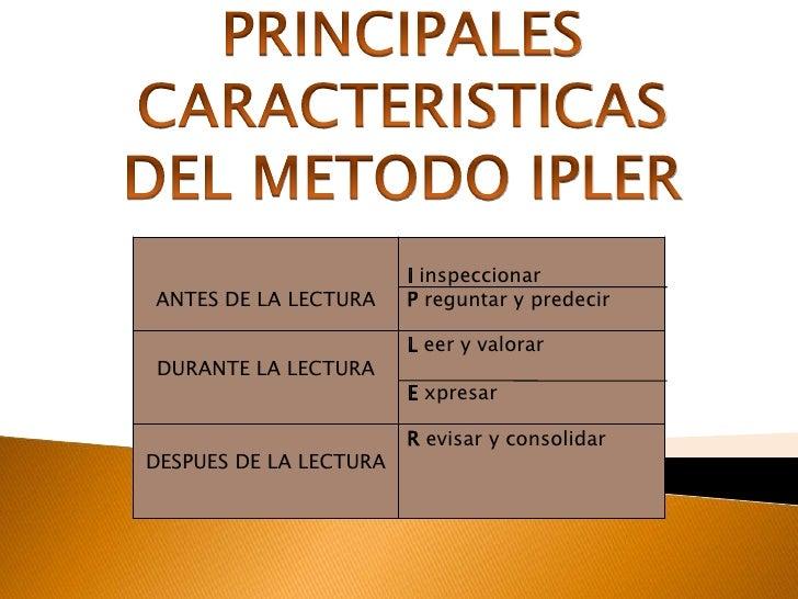 PRINCIPALES CARACTERISTICAS<br />DEL METODO IPLER<br />