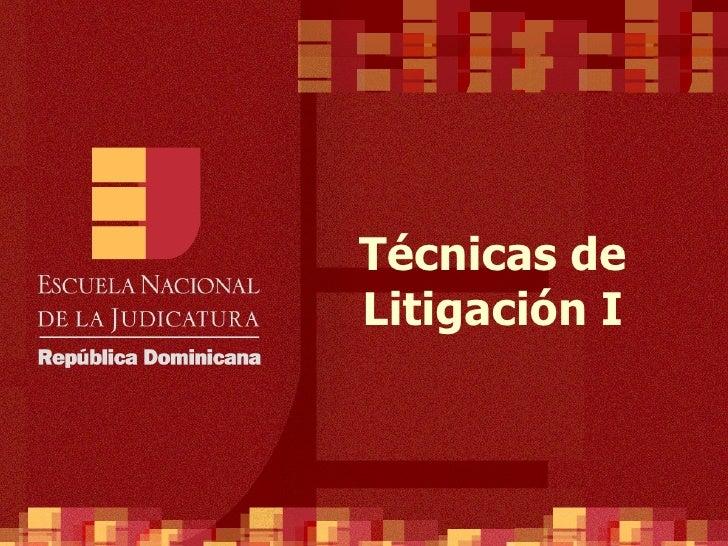 Técnicas de Litigación I