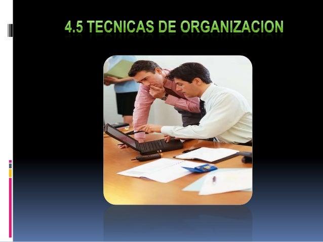      Son las herramientas necesarias para llevar a cabo    una organización en una empresa o trabajo