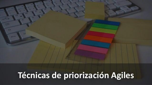 Técnicas de priorización Agiles