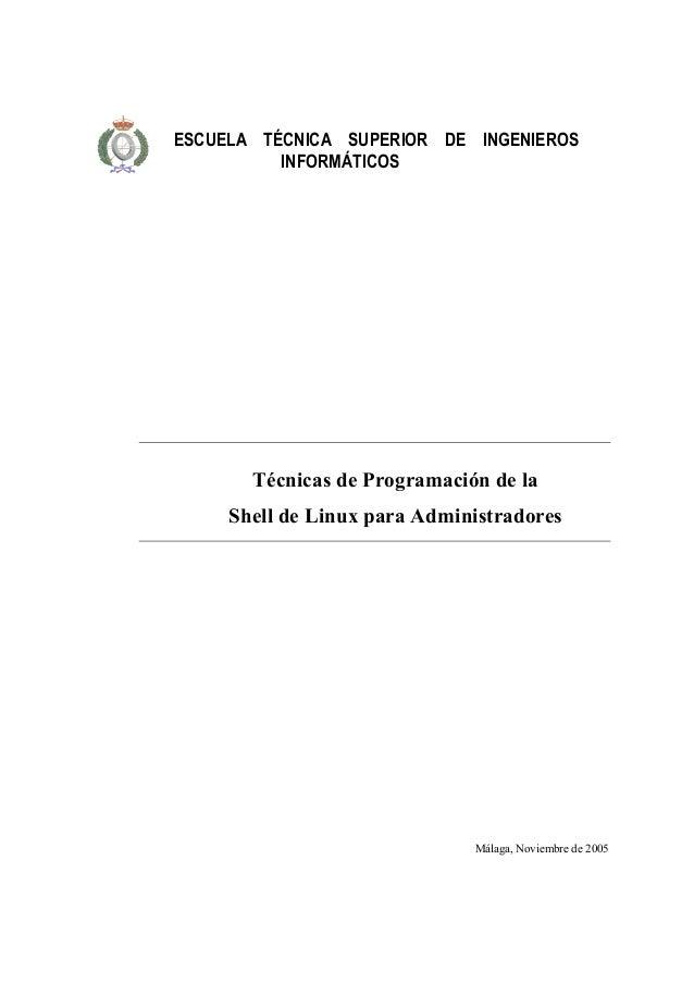 ESCUELA TÉCNICA SUPERIOR DE INGENIEROS INFORMÁTICOS  Técnicas de Programación de la Shell de Linux para Administradores  M...