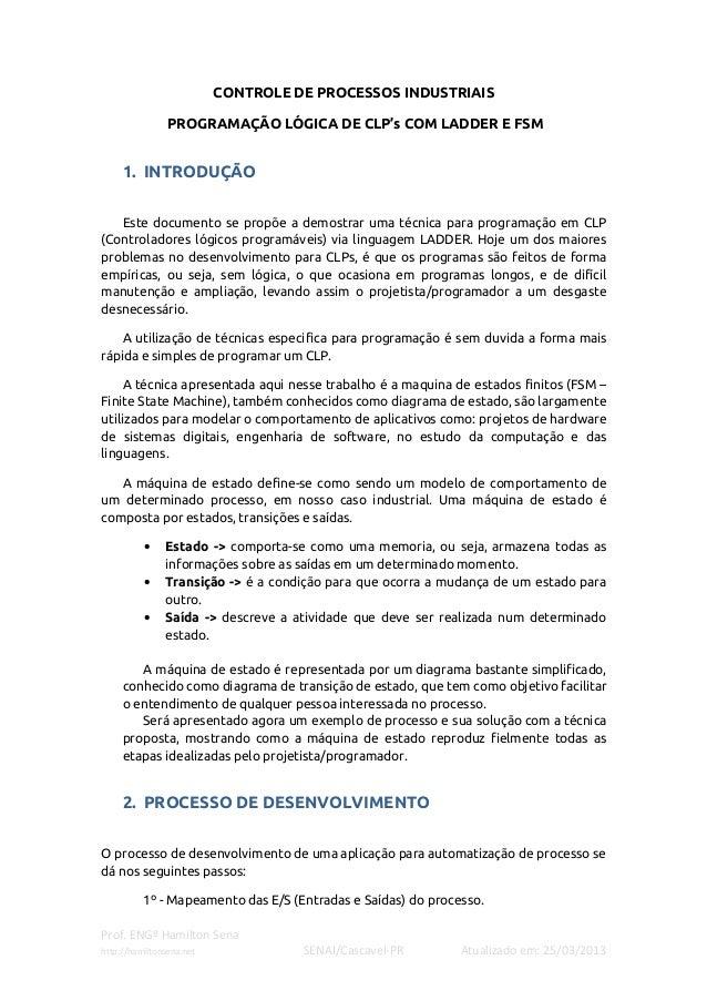 CONTROLE DE PROCESSOS INDUSTRIAIS                PROGRAMAÇÃO LÓGICA DE CLP's COM LADDER E FSM     1. INTRODUÇÃO   Este doc...