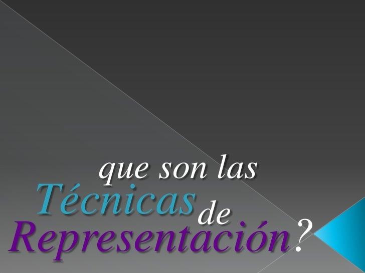 Tecnicas de representacion Slide 2