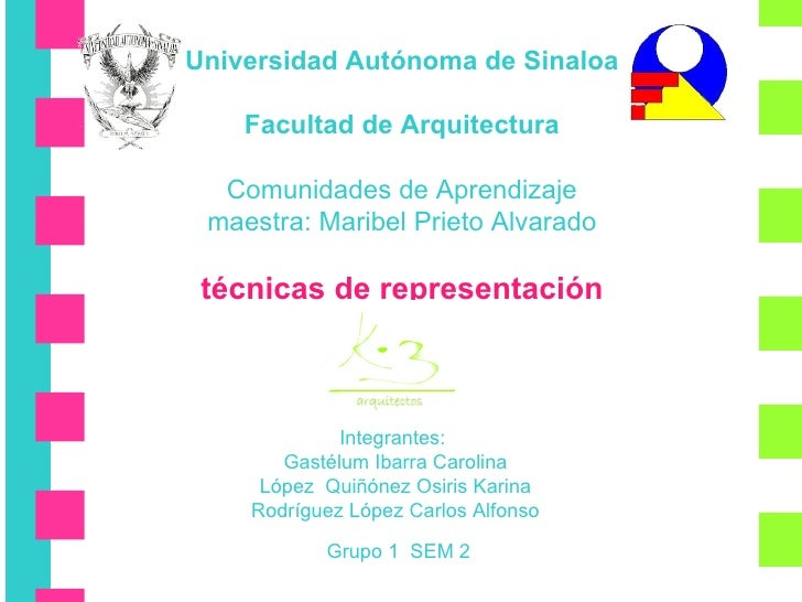 Universidad Autónoma de Sinaloa    Facultad de Arquitectura  Comunidades de Aprendizaje maestra: Maribel Prieto Alvarado t...