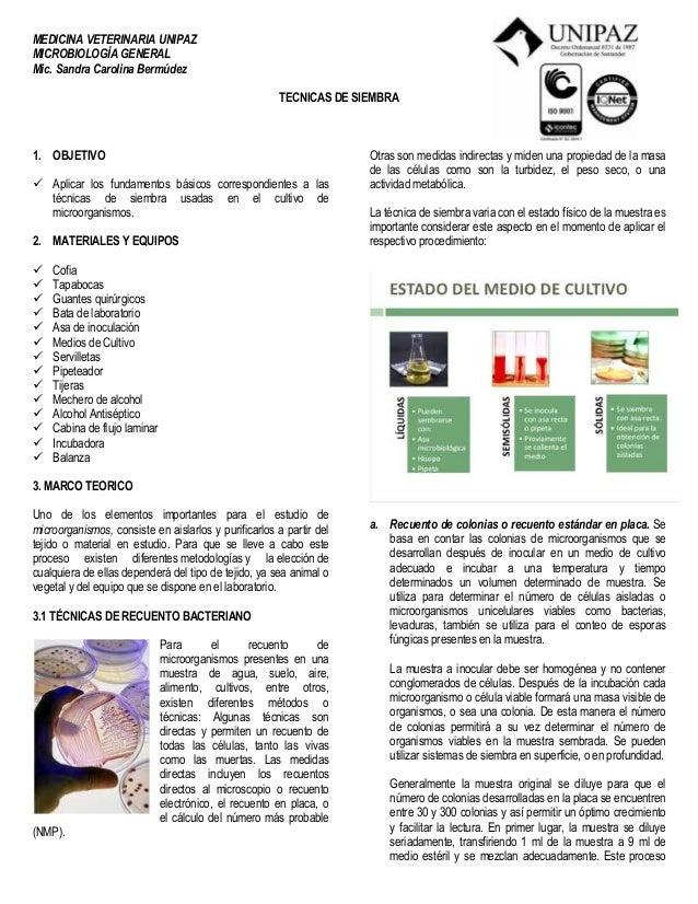 MEDICINA VETERINARIA UNIPAZMICROBIOLOGÍA GENERALMic. Sandra Carolina BermúdezTECNICAS DE SIEMBRA1. OBJETIVO Aplicar los f...