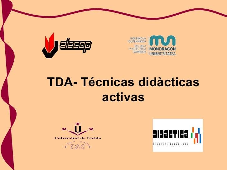 TDA- Técnicas didàcticas activas