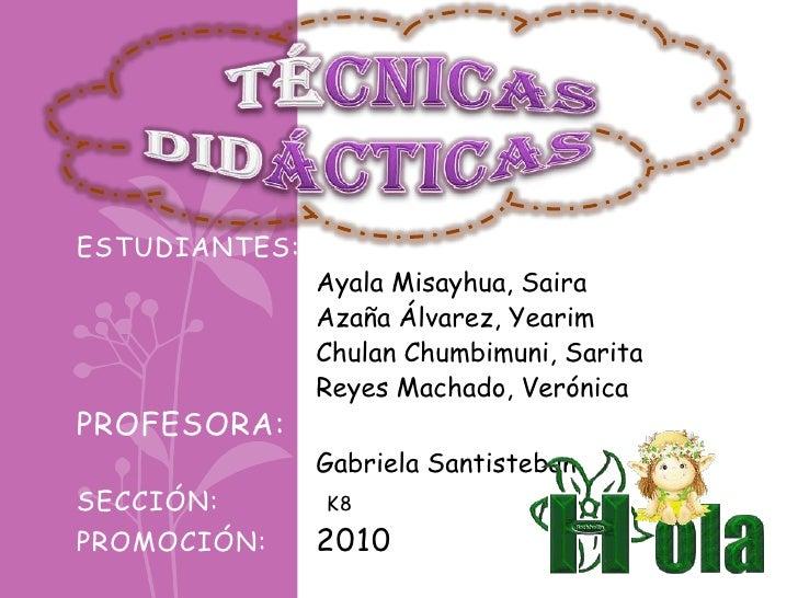 ESTUDIANTES:               Ayala Misayhua, Saira               Azaña Álvarez, Yearim               Chulan Chumbimuni, Sari...