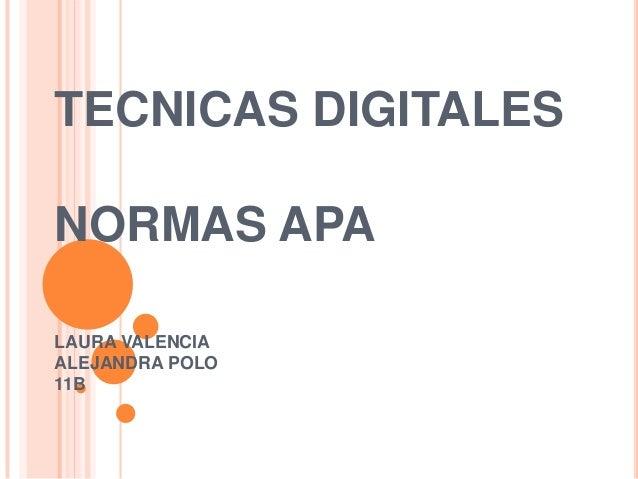 TECNICAS DIGITALESNORMAS APALAURA VALENCIAALEJANDRA POLO11B
