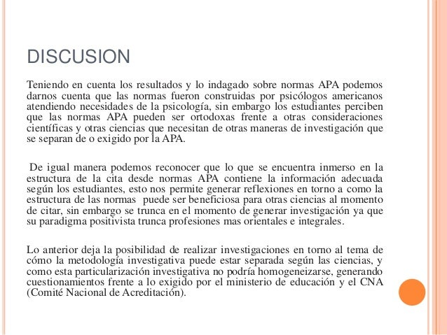 DISCUSIONTeniendo en cuenta los resultados y lo indagado sobre normas APA podemosdarnos cuenta que las normas fueron const...