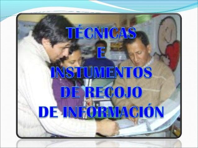 Propósito: Selecciona técnicas y construye instrumentos de recojo de información para la Propuesta de Asesoría y Acompañam...