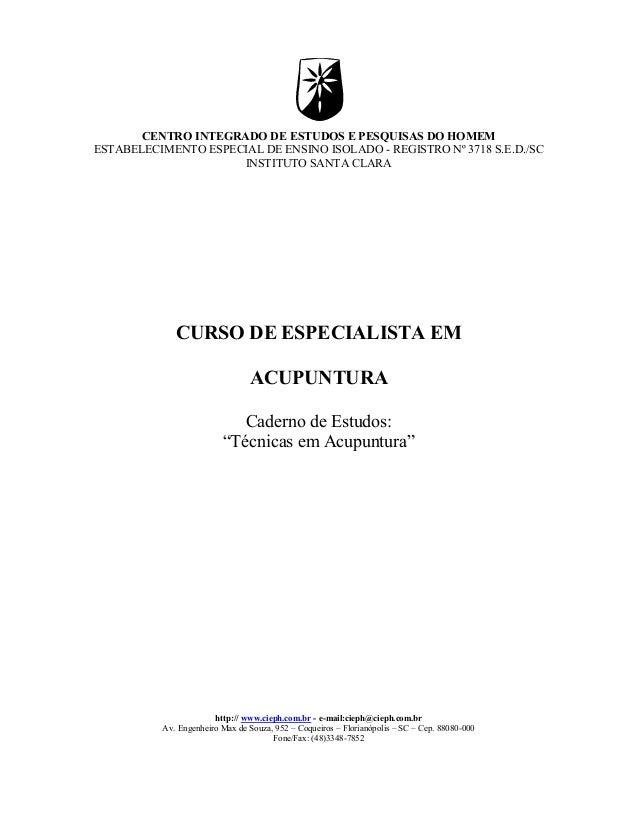 CENTRO INTEGRADO DE ESTUDOS E PESQUISAS DO HOMEM  ESTABELECIMENTO ESPECIAL DE ENSINO ISOLADO - REGISTRO Nº 3718 S.E.D./SC ...