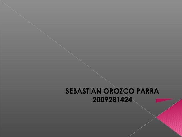 SEBASTIAN OROZCO PARRA 2009281424