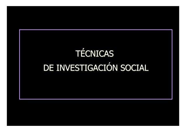 Índice Técnicas de Investigación 1. Fuentes de información 1.1. Información secundaria 1.2. Información primaria 2. Metodo...