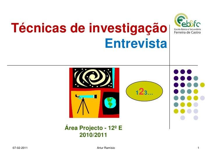 Técnicas de investigação               Entrevista                                        123…             Área Projecto - ...