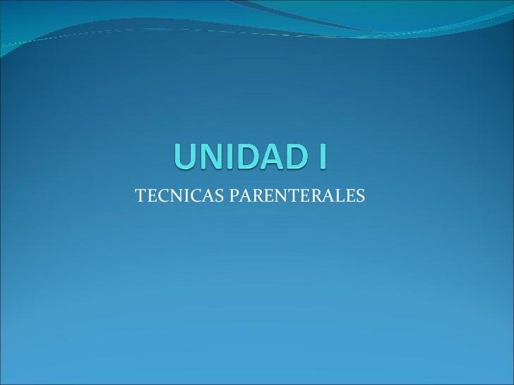 TECNICAS PARENTERALES