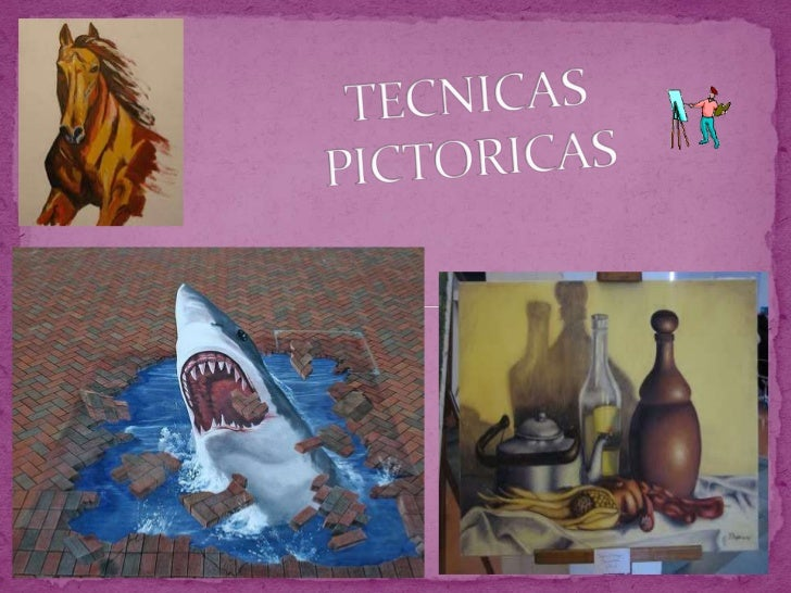 TECNICAS PICTORICAS<br />