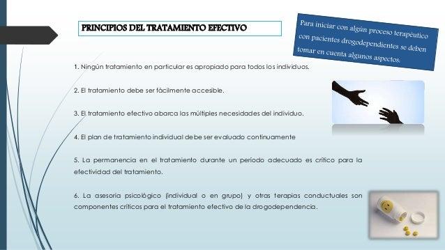 PRINCIPIOS DEL TRATAMIENTO EFECTIVO 1. Ningún tratamiento en particular es apropiado para todos los individuos. 2. El trat...