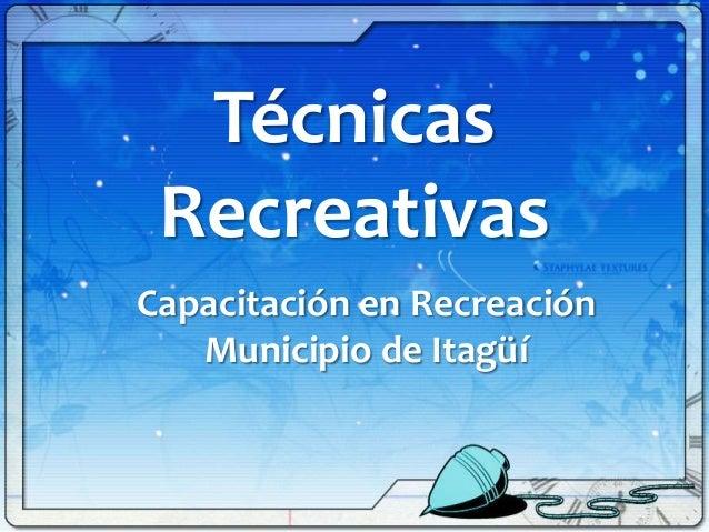 Técnicas RecreativasCapacitación en Recreación   Municipio de Itagüí