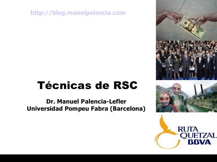 Técnicas de RSC Universidad CAECE Buenos Aires © Dr. Palencia-Lefler 2009 PORTAL RRPP.NET RED IBEROAMERICANA DE PROFESIONA...