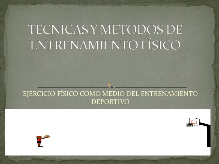 EJERCICIO FÍSICO COMO MEDIO DEL ENTRENAMIENTO DEPORTIVO