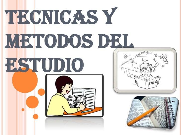 TECNICAS Y METODOS DEL ESTUDIO<br />
