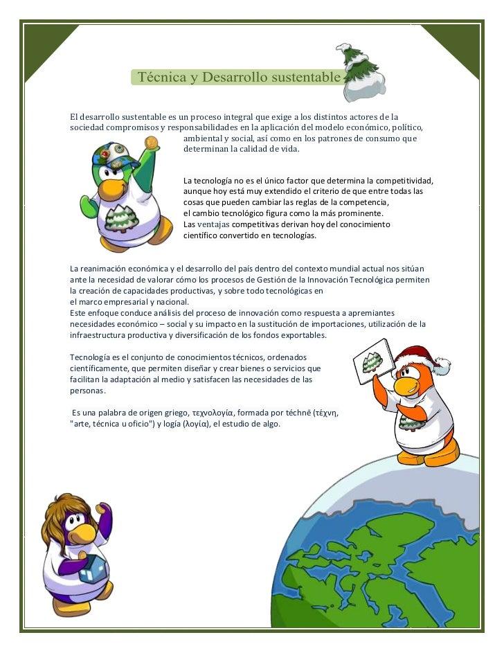 El desarrollo sustentable es un proceso integral que exige a los distintos actores de lasociedad compromisos y responsabil...
