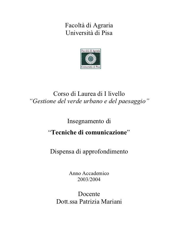 """Facoltà di Agraria            Università di Pisa        Corso di Laurea di I livello""""Gestione del verde urbano e del paesa..."""
