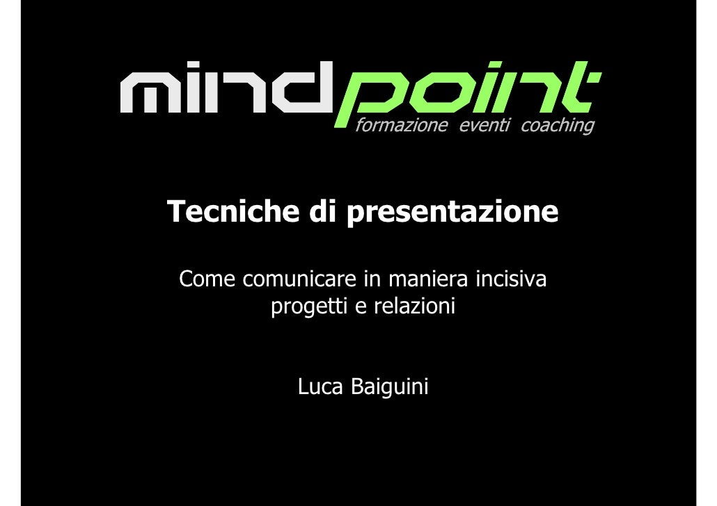 mindpoint        formazione eventi coaching    Tecniche di presentazione   Come comunicare in maniera incisiva         pro...