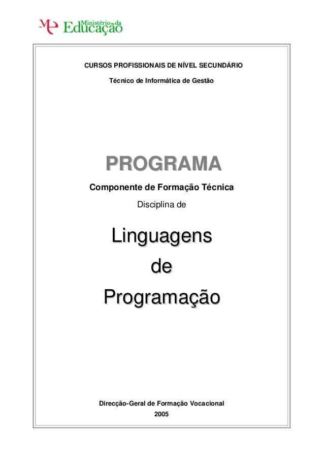 CURSOS PROFISSIONAIS DE NÍVEL SECUNDÁRIO      Técnico de Informática de Gestão     PROGRAMA Componente de Formação Técnica...