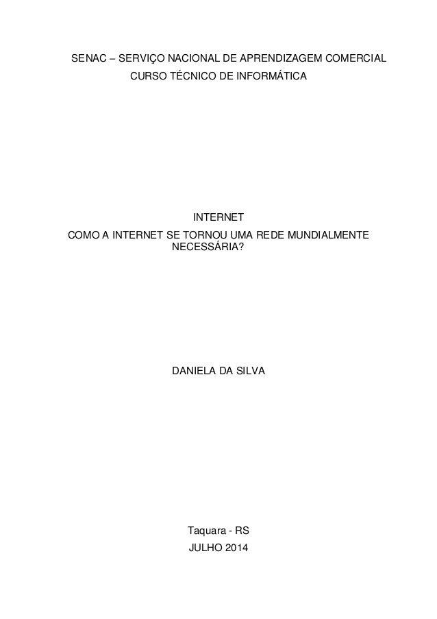 SENAC – SERVIÇO NACIONAL DE APRENDIZAGEM COMERCIAL CURSO TÉCNICO DE INFORMÁTICA INTERNET COMO A INTERNET SE TORNOU UMA RED...