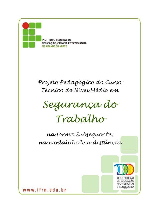 Projeto Pedagógico do Curso Técnico de Nível Médio em Segurança do Trabalho na forma Subsequente, na modalidade a distância