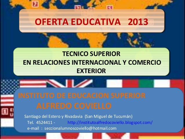 OFERTA EDUCATIVA 2013      OFERTA EDUCATIVA 2013            TECNICO SUPERIOR            TECNICO SUPERIOR EN RELACIONES INT...