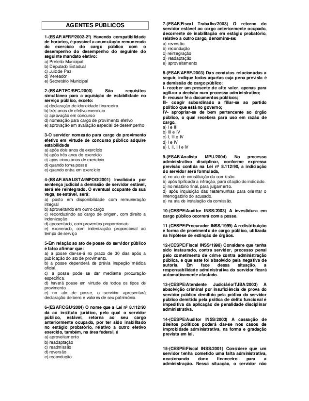 AGENTES PÚBLICOS 1-(ESAF/AFRF/2002-2º) Havendo compatibilidade de horários, é possível a acumulação remunerada do exercíci...