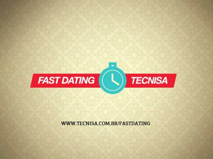 Fast dating tecnisa