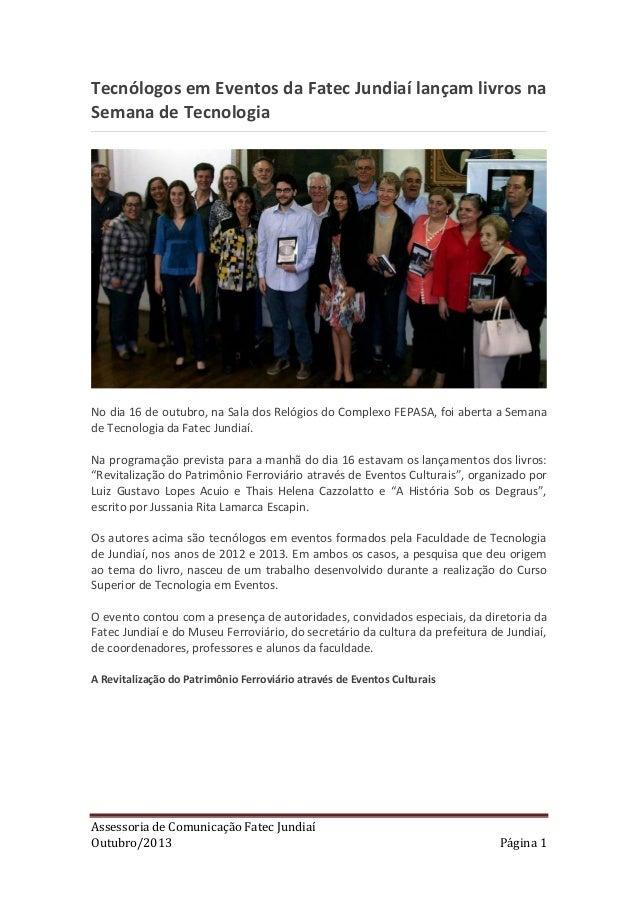 Tecnólogos em Eventos da Fatec Jundiaí lançam livros na Semana de Tecnologia  No dia 16 de outubro, na Sala dos Relógios d...