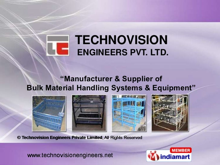 "TECHNOVISION ENGINEERS PVT. LTD.<br />""Manufacturer & Supplier of Bulk Material Handling Systems & Equipment""<br />"