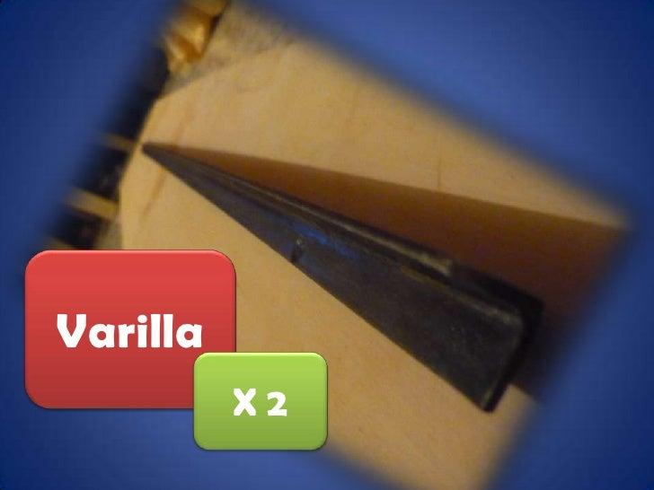 Varilla<br />X 2<br />