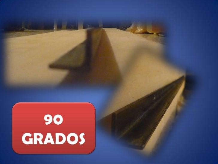 90 GRADOS<br />