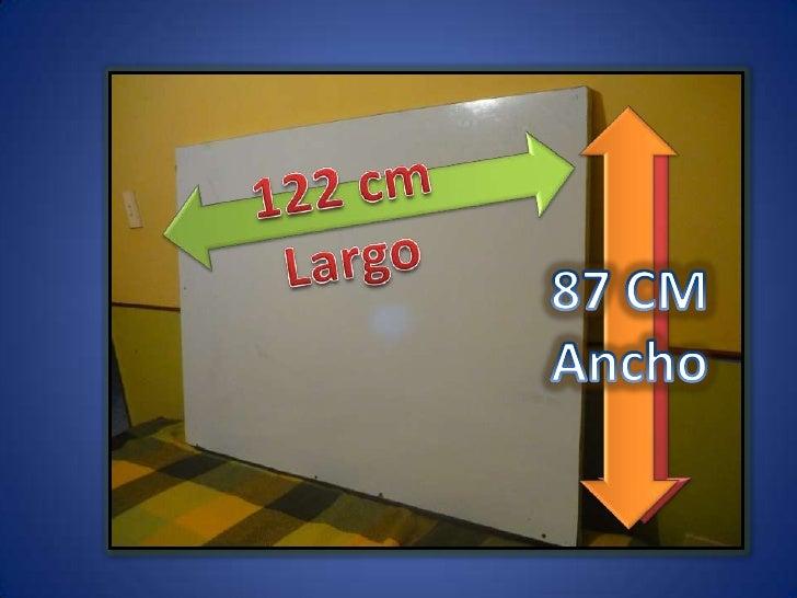 122 cm<br />Largo<br />87 CM<br />Ancho<br />