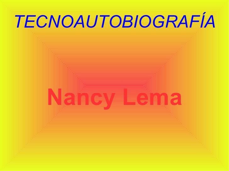 TECNOAUTOBIOGRAFÍA  Nancy Lema