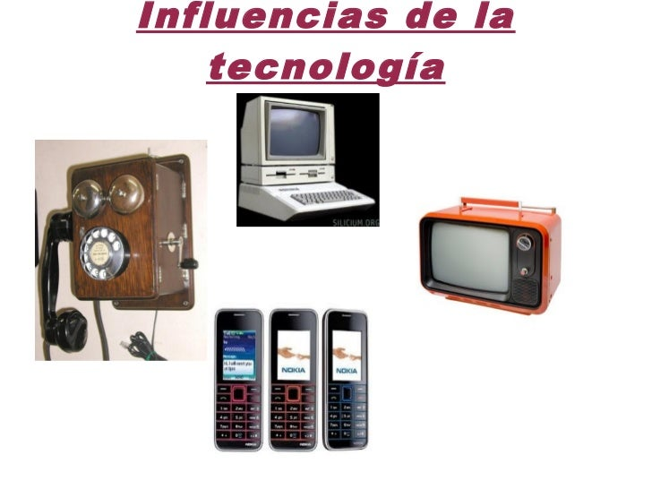 Influencias de la    tecnología