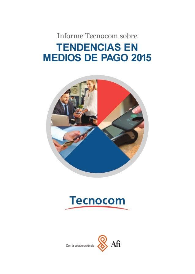Con la colaboración de Informe Tecnocom sobre TENDENCIAS EN MEDIOS DE PAGO 2015