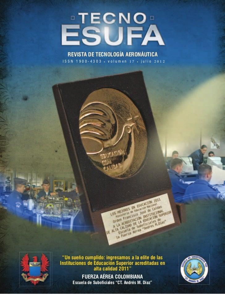 """REVISTA DE TECNOLOGÍA AERONÁUTICA ISSN 1900-4303          volumen 17        julio 2012 """"Un sueño cumplido: ingresamos a la..."""
